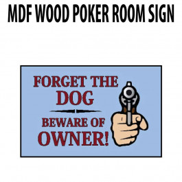 Poker Room art decor Wood Poster Signs : Forget the Dog Beware of Owner
