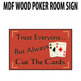 Poker Room art decor Wood Poster Signs : Always cut the cards Wood Sign